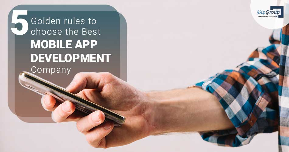5-golden-rules-to-choose-the-best-mobile-app-development-company