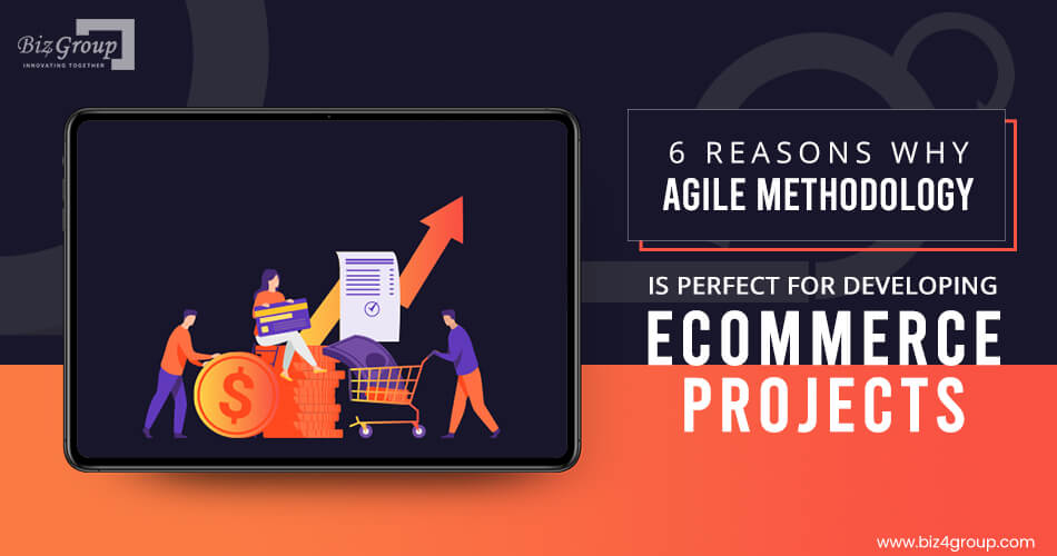 6-reasons-why-agile-methodology-is-perfect-for-developing-ecommerce-projects