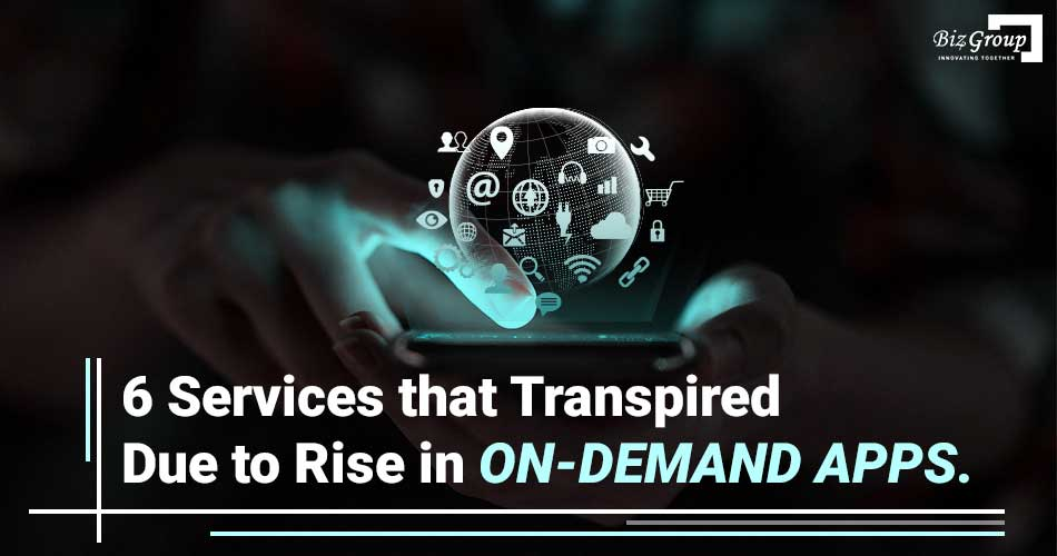 6-services-that-transpired-due-to-rise-in-on-demand-apps