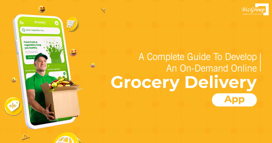 a-complete-guide-to-develop-an-on-demand-online-grocery-delivery-app