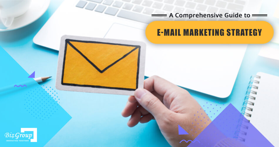 a-comprehensive-guide-to-e-mail-marketing-strategy