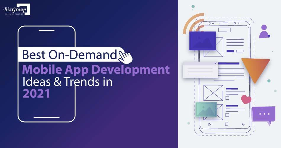 best-on-demand-mobile-app-development-ideas-&-trends-in-2021