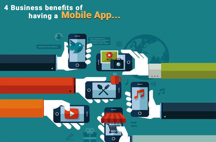 4-business-benefits-of-having-a-mobile-app