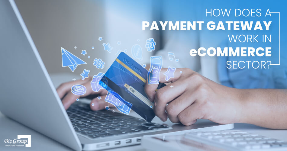 how-does-a-payment-gateway-work-in-eCommerce-sector