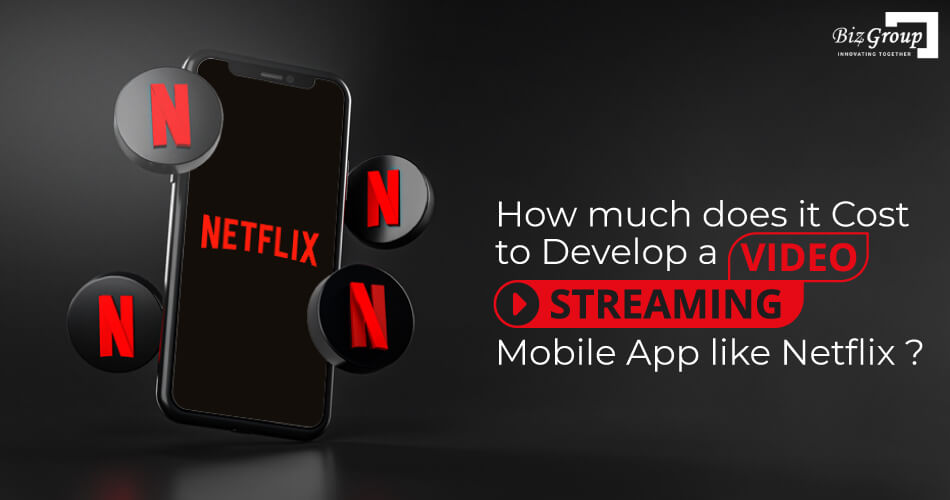 how-much-does-it-cost-to-develop-a-video-streaming-mobile-app-like-netflix