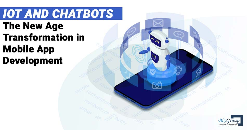 iot-and-chatbots-the-new-age-transformation-in-mobile-app-development