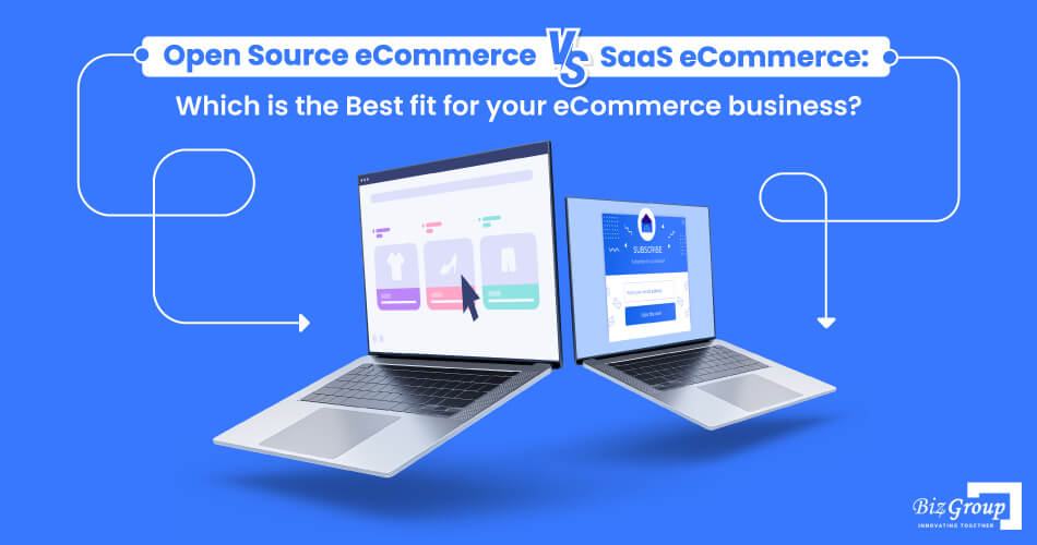 open-source-eCommerce-vs-saas-eCommerce-which-is-the-best-fit-for-your-eCommerce-business