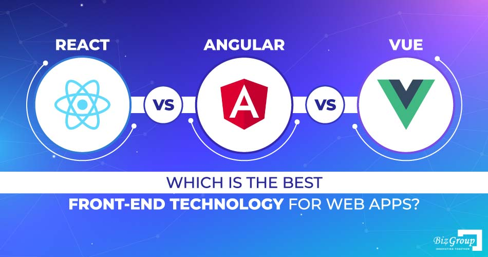 react-vs-angular-vs-vue-which-is-the-best-front-end-technology-for-web-apps