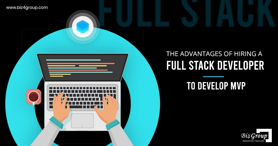 the-advantages-of-hiring-a-full-stack-developer-to-develop-mvp