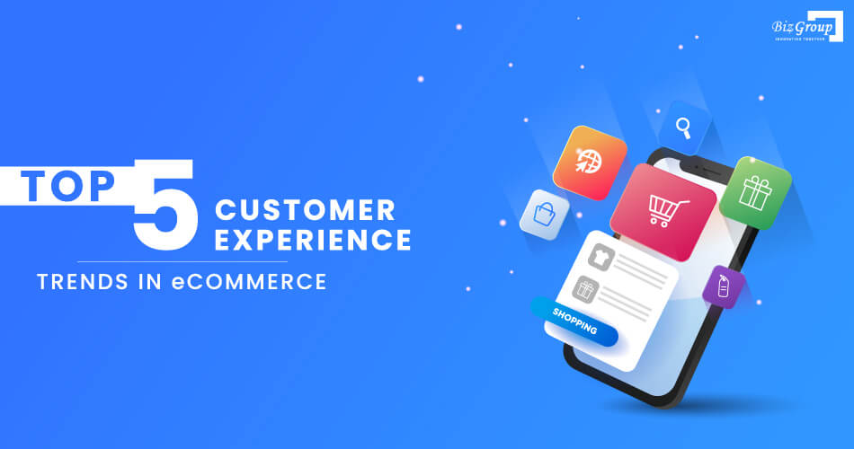 top-5-customer-experience-trends-in-eCommerce