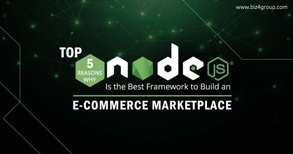 top-5-reasons-why-node-js-is-the-best-framework-to-build-an-e-commerce-marketplace