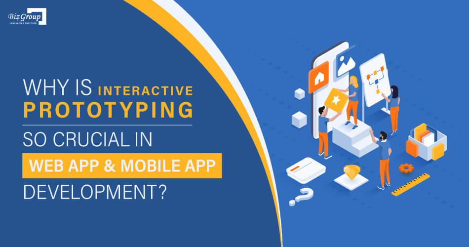 why-is-interactive-prototyping-so-crucial-in-web-and-mobile-app-development