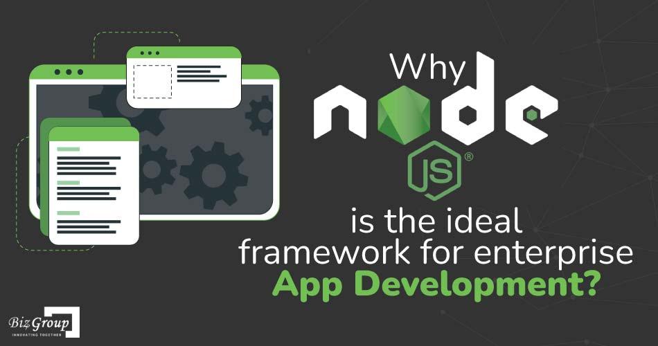 why-node-js-is-the-ideal-framework-for-enterprise-app-development