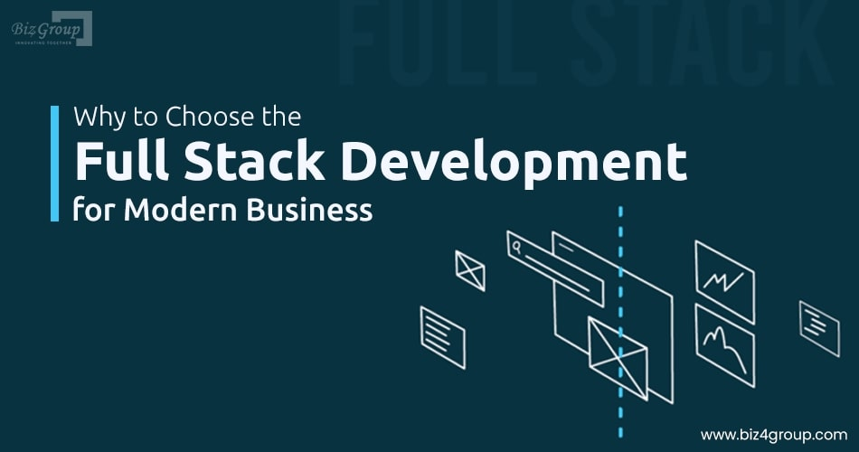 why-to-choose-the-full-stack-development-for-modern-business