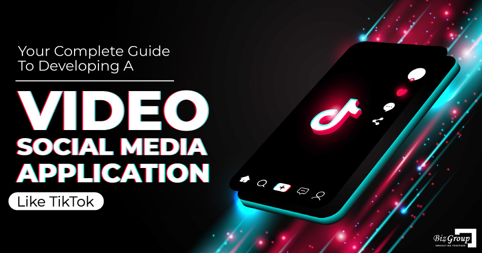 your-complete-guide-to-developing-a-video-social-media-application-like-tiktok